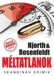 Michael Hjorth - Hans Rosenfeldt - Méltatlanok [eKönyv: epub, mobi]