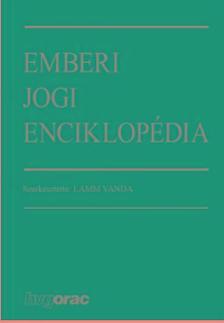 szerk.Lamm Vanda - Emberi jogi enciklopédia