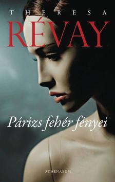 Theresa Revay - Párizs fehér fényei