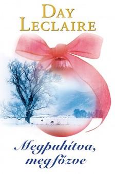 Leclaire Day - Megpuhítva, megfőzve (Karácsonyra, szeretettel kötet) [eKönyv: epub, mobi]