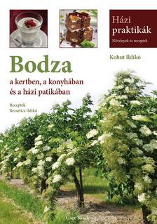 Kohut Ildikó - Bodza a kertben, a konyhában és a házi patikában