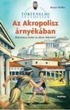 Renée Holler - AZ AKROPOLISZ ÁRNYÉKÁBAN