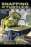 Rutledge Michelle - Snapping Turtles Tales [eKönyv: epub, mobi]