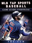 Yuw The - MLB Tap Sports Baseball Game Guide Unofficial [eKönyv: epub,  mobi]