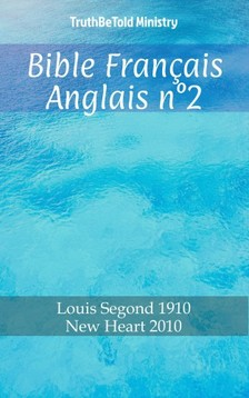 TruthBeTold Ministry, Joern Andre Halseth, Louis Segond - Bible Français Anglais n°2 [eKönyv: epub, mobi]