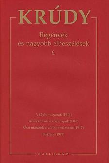 KRÚDY GYULA - REGÉNYEK ÉS NAGYOBB ELBESZÉLÉSEK 6.