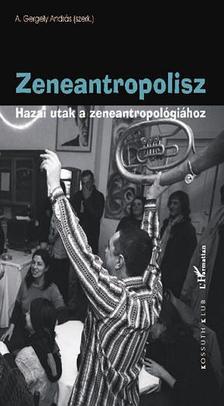 A.Gergely András - Zeneantropolisz