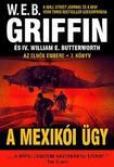 Griffin W. E. B - A mexikói ügy - Az elnök embere 7. könyv<!--span style='font-size:10px;'>(G)</span-->