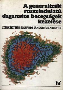 Blohin, N.N. (szerk.), Eckhardt Sándor - A generalizált rosszindulatú daganatos betegségek kezelése [antikvár]