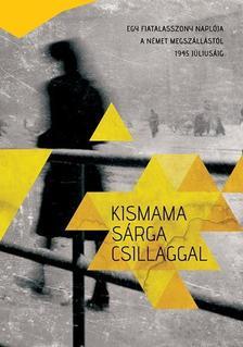 Huhák Heléna-Szécsényi András-Szívós Erika (szerk.) - Kismama sárga csillaggal