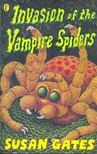 GATES, SUSAN - Invasion of the Vampire Spiders [antikvár]