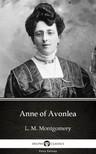 Delphi Classics L. M. Montgomery, - Anne of Avonlea by L. M. Montgomery (Illustrated) [eKönyv: epub, mobi]