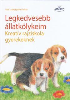 Ute Ludwigsen-Kaiser - Legkedvesebb állatkölykeimKreatív rajziskola gyerekeknek