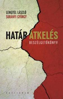LENGYEL LÁSZLÓ - SURÁNYI GYÖRGY - Határátkelés - Beszélgetőkönyv
