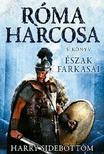 Harry Sidebottom - Észak farkasai - Róma harcosa - 5. könyv