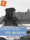 Borbás Mária - Tél Budán [eKönyv: epub, mobi]<!--span style='font-size:10px;'>(G)</span-->
