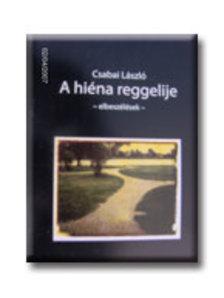 Csabai László - A HIÉNA REGGELIJE