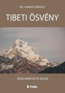 Gergely Dr. Vankó - TIBETI ÖSVÉNY - Tanulmányok és dalok [eKönyv: epub, mobi]
