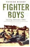BISHOP, PATRICK - Fighter Boys - Saving Britain 1940 [antikvár]