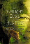 Sampson Kay Evon - The Twilight Zone of the Huntress - MFE-C [eKönyv: epub,  mobi]