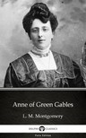 Delphi Classics L. M. Montgomery, - Anne of Green Gables by L. M. Montgomery (Illustrated) [eKönyv: epub,  mobi]