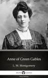 Delphi Classics L. M. Montgomery, - Anne of Green Gables by L. M. Montgomery (Illustrated) [eKönyv: epub, mobi]