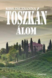 Kiss Zsuzsánna - Toszkán álom