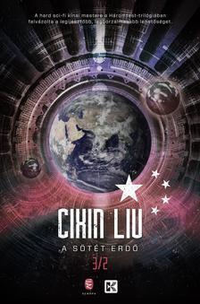 Cixin Liu - A háromtest-trilógia II. A sötét erdő