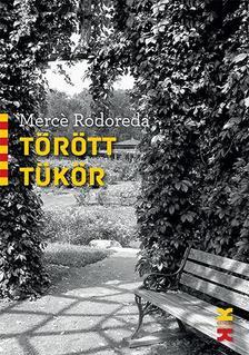 RODOREDA, MERCÉ - Törött tükör