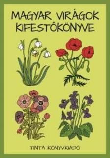 - Magyar virágok kifestőkönyve