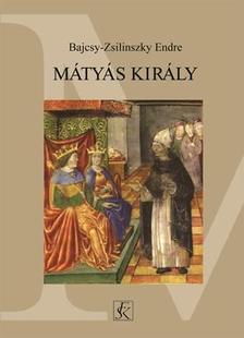 Bajcsy-Zsilinszky Endre - Mátyás király