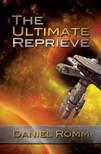 Romm Daniel - The Ultimate Reprieve [eKönyv: epub,  mobi]
