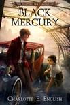 English Charlotte E. - Black Mercury - A Novel of the Drifting Isle Chronicles [eKönyv: epub,  mobi]