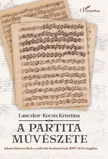 Lanczkor-Kocsis Krisztina - A partita művészete