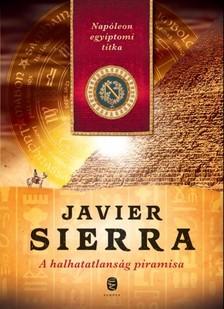 Javier Sierra - A halhatatlanság piramisa - Napóleon egyiptomi titka [eKönyv: epub, mobi]