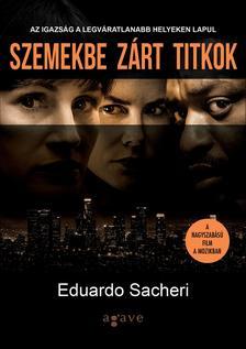 SACHERI, EDUARDO - Szemekbe zárt titkok