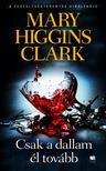 Mary Higgins Clark - Csak a dallam él tovább<!--span style='font-size:10px;'>(G)</span-->