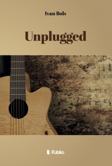 Bols Ivan - Unplugged [eKönyv: epub, mobi]