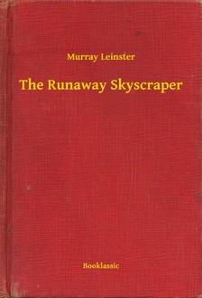 Leinster, Murray - The Runaway Skyscraper [eKönyv: epub, mobi]