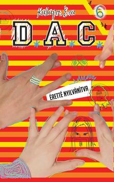 D.A.C.6. - Éretté nyilvánítva #
