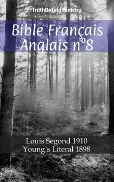 TruthBeTold Ministry, Joern Andre Halseth, Louis Segond - Bible Français Anglais n°8 [eKönyv: epub, mobi]