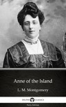 Delphi Classics L. M. Montgomery, - Anne of the Island by L. M. Montgomery (Illustrated) [eKönyv: epub, mobi]