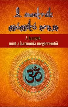 - A mantrák gyógyító ereje - A hangok, mint a harmónia megteremtői