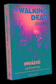 Jay Bonansinga - The Walking Dead - Invázió