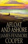 James Fenimore Cooper - Afloat and Ashore [eKönyv: epub,  mobi]