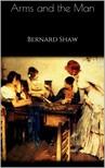 Bernard Shaw - Arms and the Man [eKönyv: epub,  mobi]