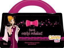 - Csilivili Lili - Rajzolj estélyi ruhákat