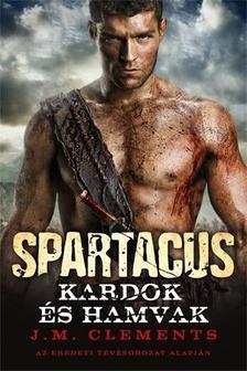 J. M. Clements - SPARTACUS - KARDOK ÉS HAMVAK