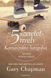 Gary Chapman - Az 5 szeretetnyelv - Kamaszokra hangolva [eKönyv: epub, mobi]<!--span style='font-size:10px;'>(G)</span-->