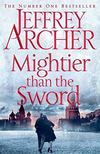 Jeffrey Archer - Mightier than the Sword [antikvár]